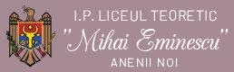 """Liceul Teoretic """"Mihai Eminescu"""" din Anenii Noi"""